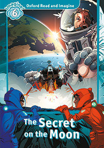 OXFORD READ AND IMAGINE 6. SECRET ON THE MOON
