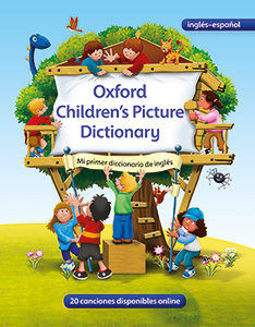 OXFORD CHILDREN´S PICTURE DICTIONARY: MI PRIMER DICCIONARIO DE INGLES OXFORD