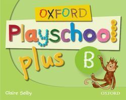 5AÑOS. PLAYCHOOL PLUS B CLASS BOOK OXFORD