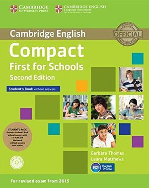 COMPACT FIRST FOR SCHOOLS SECONDS EDITIONS STUDENT BOOK WITHOUT ANSWERS CAMBRIDGE