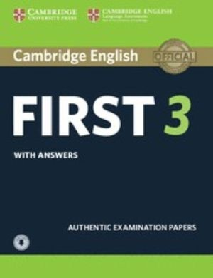 CAMBRIDGE ENGLISH FIRST 3 STUDENT S BOOK WITH ANSWERS WITH AUDIO