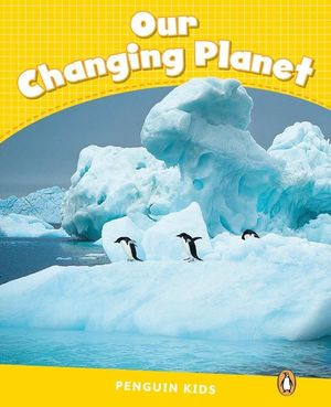 PENGUIN KIDS 6 OUR CHANGING PLANET READER CLIL