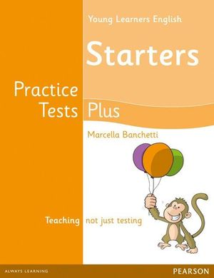 YOUNG LEARNERS ENGLISH STARTERS PRACTICE TESTS PLUS STUDENTS' BOOK