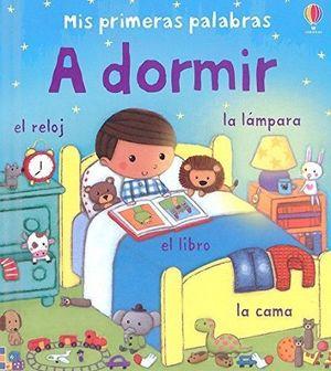 MIS PRIMERAS PALABRAS. A DORMIR