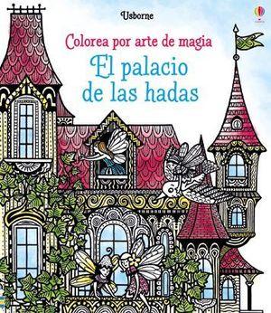 COLOREA POR ARTE DE MAGIA. EL PALACIO DE LAS HADAS