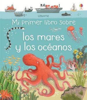 MI PRIMER LIBRO SOBRE MARES Y OCEANOS