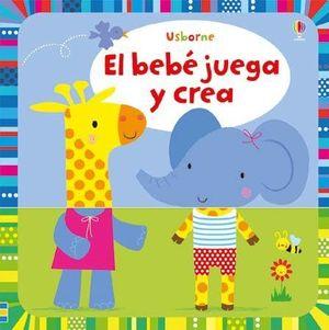 EL BEBE JUEGA Y TOCA