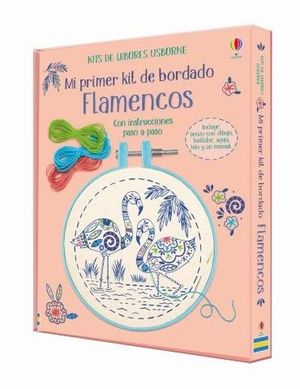 MI PRIMER KIT DE BORDADO. FLAMENCOS