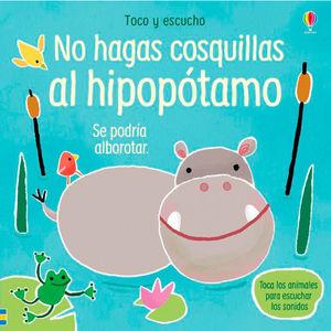 TOCO Y ESCUCHO. NO HAGAS COSQUILLAS AL HIPOPOTAMO