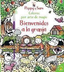 POPPY Y SAM BIENVENIDOS A LA GRANJA. COLOREA POR ARTE DE MAGIA