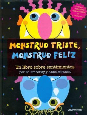 MONSTRUO TRISTRE MONSTRUO FELIZ