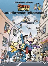 MAGOS DEL HUMOR 207. SUPER LOPEZ. LOS INFLUYENTES INFLUENCERS