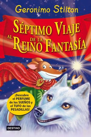 GERONIMO STILTON 7. SEPTIMO VIAJE AL REINO DE LA FANTASIA