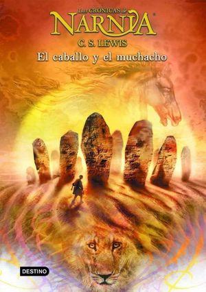 LAS CRONICAS DE NARNIA 3. EL CABALLO Y EL MUCHACHO