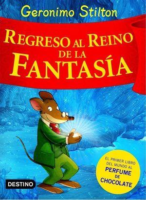 GERONIMO STILTON REGRESO REINO FANTASIA
