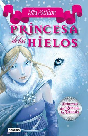 TEA STILTON 1. PRINCESA DE LOS HIELOS