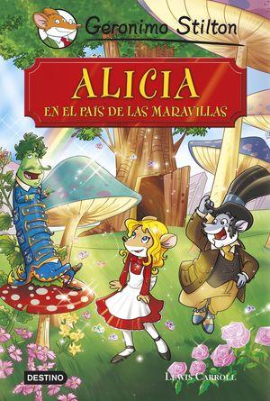 GERONIMO STILTON. ALICIA EN EL PAIS DE LAS MARAVILLAS
