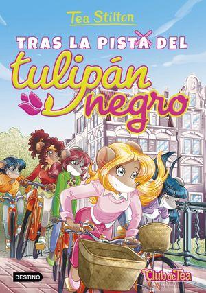 TEA STILTON 18. TRAS LA PISTA DEL TULIPAN NEGRO