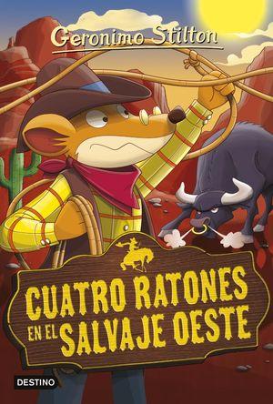 GERONIMO STILTON 27. CUATRO RATONES EN EL SALVAJE OESTE
