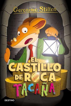 GERONIMO STILTON 4. EL CASTILLO DE ROCA TACAÑA