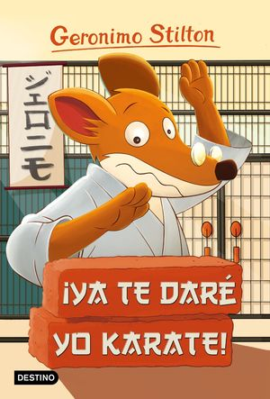 GERONIMO STILTON 37. YA TE DARE YO KARATE