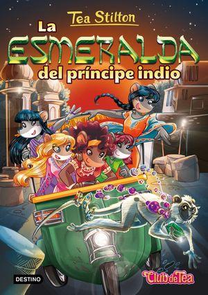 TEA STILTON 12. LA ESMERALDA DEL PRINCIPE INDIO