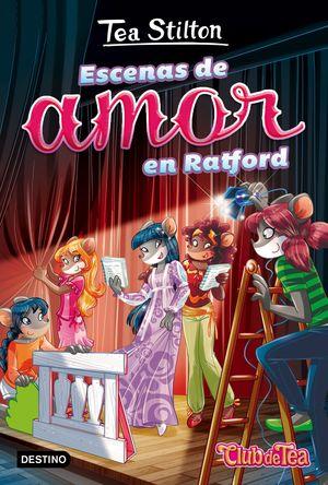 TEA STILTON 1. ESCENAS DE AMOR EN RATFORD