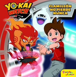 YO-KAI WATCH. FLAMILEÓN NO PIERDE NUNCA