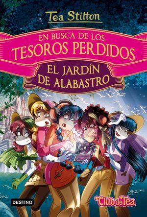 TEA STITLON EN BUSCA DE TESOROS PERDIDOS 1. JARDIN DE ALABA