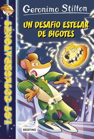 GERNONIMO STILTON LOS COSMORRATONES 10: UN DESAFIO ESTELAR DE BIGOTES