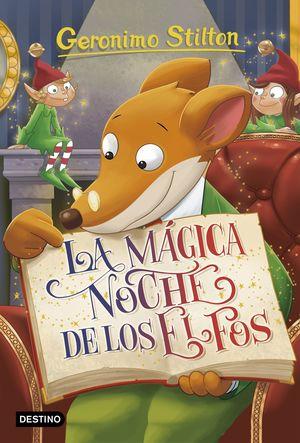 GERONIMO STILTON 67. LA MAGICA NOCHE DE LOS ELFOS