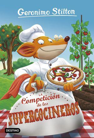 GERONIMO STILTON 68. LA COMPETICION DE LOS SUPERCOCINEROS