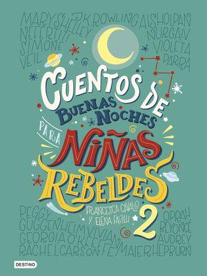 CUENTOS DE BUENAS NOCHES 2. PARA NIÑAS REBELDES