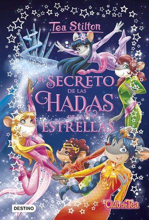 TEA STILTON 7. EL SECRETO DE LAS HADAS DE LAS ESTRELLAS
