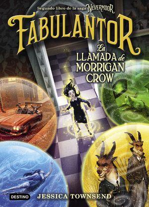 NEVERMOOR 2. FABULANTOR LA LLAMADA DE MORRIGAN CROW