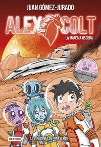 ALEX COLT 4. LA MATERIA OSCURA