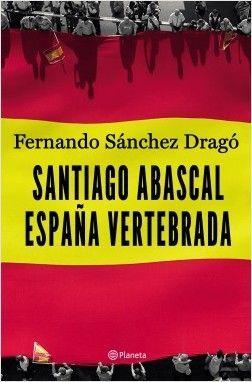 SANTIAGO ABASCAL ESPAÑA VERTEBRADA