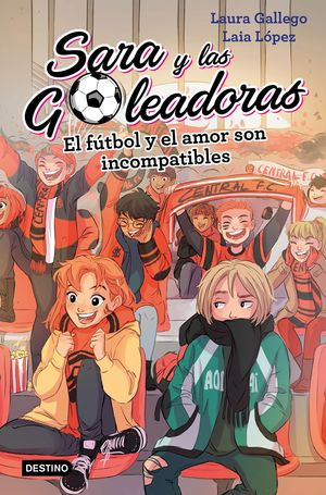 SARA Y LAS GOLEADORAS 4. EL FUTBOL Y EL AMOR SON INCOMPATIBLES