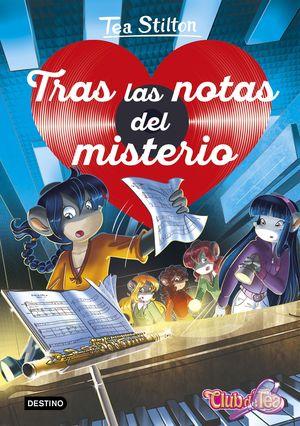 TEA STILTON DETECTIVES DEL CORAZON 3. TRAS LAS NOTAS DEL MISTERIO