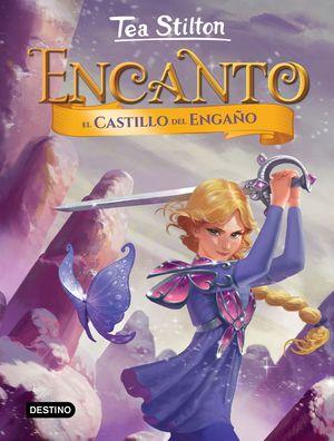 TEA STILTON ENCANTO 5. EL CASTILLO DEL ENGAÑO