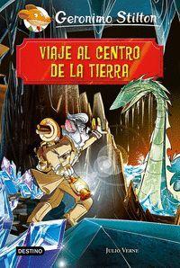 GERONIMO STILTON. VIAJE AL CENTRO DE LA TIERRA