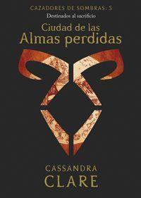 CAZADORES DE LAS SOMBRAS 5. CIUDAD DE LAS ALMAS PERDIDAS