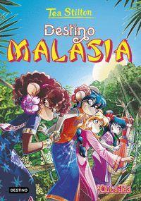 TEA STILTON 36. DESTINO MALASIA