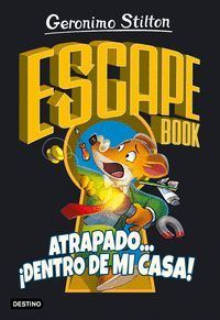 GERONIMO STILTON. ESCAPE BOOK ATRAPADO DENTRO DE MI CASA