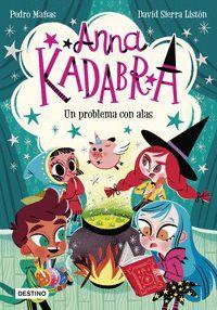 ANNA KADABRA 2. UN PROBLEMA CON ALAS
