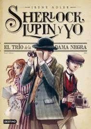 SHERLOCK LUPIN Y YO 1. EL TRIO DE LA DAMA NEGRA