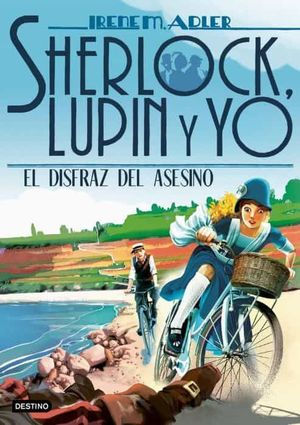 SHERLOCK LUPIN Y YO 16. EL DISFRAZ DEL ASESINO
