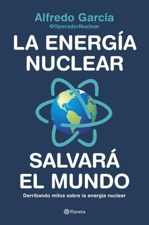 LA ENERGIA NUCLEAR SALVARA EL MUNDO