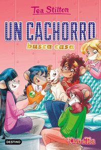 TEA STILTON. UN CACHORRO BUSCA CASA