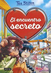 TEA STILTON 7. EL ENCUENTRO SECRETO